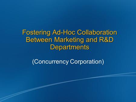 Fostering Ad-Hoc Collaboration Between Marketing and R&D Departments