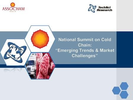 "National Summit on Cold Chain: ""Emerging Trends & Market Challenges"""