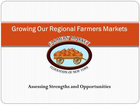 Assessing Strengths and Opportunities Growing Our Regional Farmers Markets.