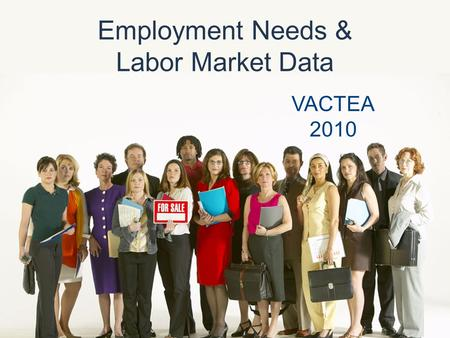 Employment Needs & Labor Market Data VACTEA 2010.