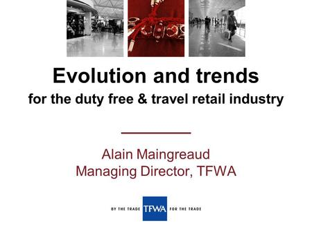Evolution and trends for the duty free & travel retail industry —————