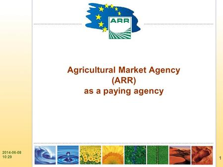 AGRICULTURAL MARKET AGENCY 1 2014-06-08 10:31 Agricultural Market Agency (ARR) as a paying agency.