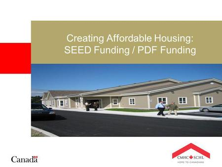 Creating Affordable Housing: SEED Funding / PDF Funding.