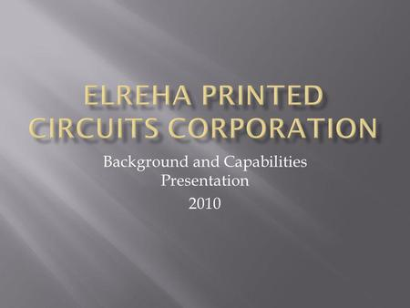 Background and Capabilities Presentation 2010. 1976: Elreha GmbH was established in Hockenheim, Germany, designing and manufacturing temperature controls.