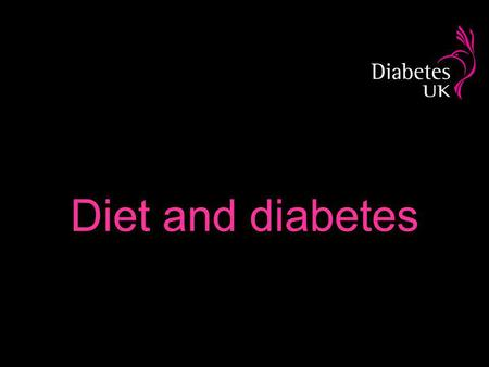 Diet and diabetes. Reasons for diet Weight control Blood glucose control Prevention and management of short- term and long-term complications of diabetes.