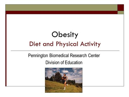 <strong>Obesity</strong> <strong>Diet</strong> and Physical Activity