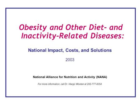 <strong>Obesity</strong> and Other <strong>Diet</strong>- and Inactivity-Related Diseases: