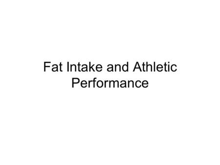Fat Intake and Athletic Performance