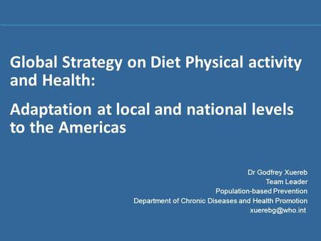 Global Strategy on Diet Physical activity and Health: