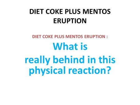 DIET COKE PLUS MENTOS ERUPTION