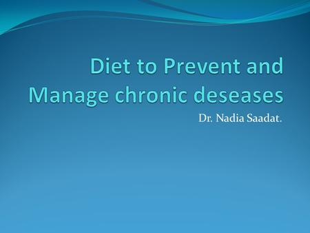 Diet to Prevent and Manage chronic deseases