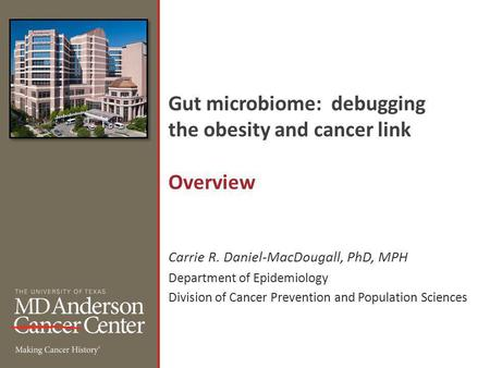 Gut microbiome: debugging the <strong>obesity</strong> and cancer link Overview