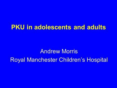 PKU in adolescents and adults