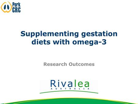 Supplementing gestation diets with omega-3 Research Outcomes.