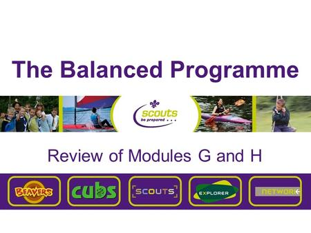 The Balanced Programme Review of Modules G and H.