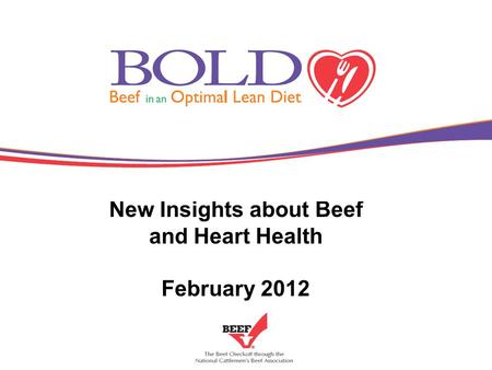 New Insights about Beef and Heart Health February 2012.