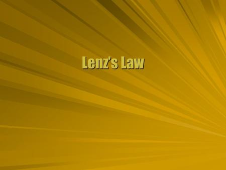 Lenzs Law. Minus Sign There is a minus sign in Faradays Law. There is a minus sign in Faradays Law. Relates flux change to polarity of emfRelates flux.