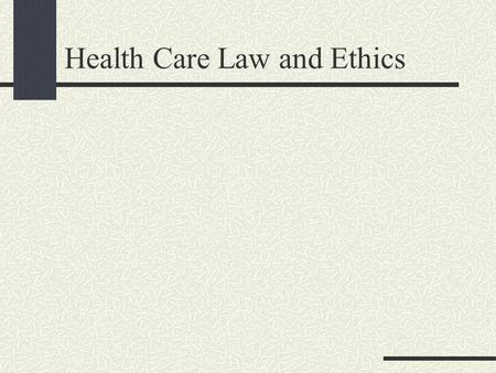 Health Care Law and Ethics The Nature of Medical Practice Is the delivery and purchase of health care like other products? Consider the 7 misconceptions.
