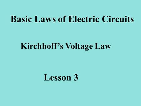Basic Laws of Electric Circuits Kirchhoff's Voltage Law