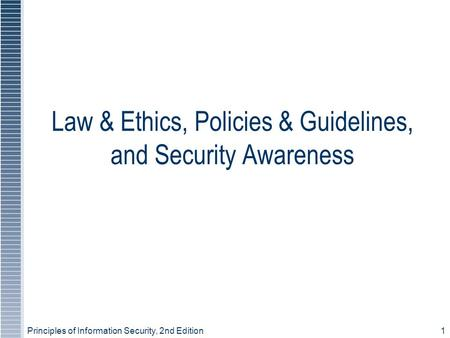 Law & Ethics, Policies & Guidelines, and Security Awareness