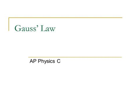 Gauss' Law AP Physics C.