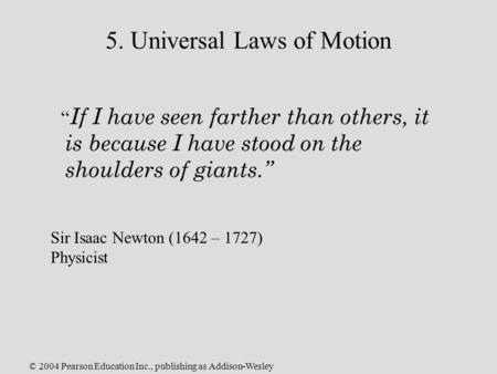 5. Universal Laws of Motion