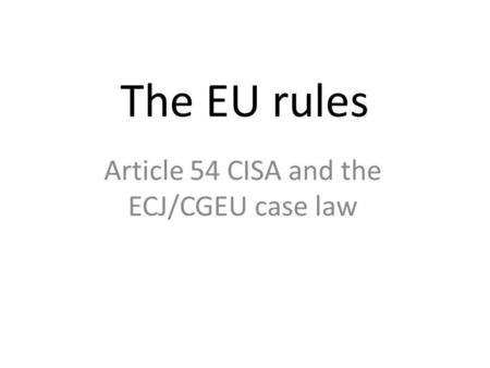 Article 54 CISA and the ECJ/CGEU case law