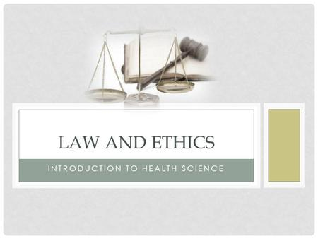 INTRODUCTION TO HEALTH SCIENCE LAW AND ETHICS. MEDICAL LAW Medical law is the branch of law which concerns the rights and responsibilities of medical.