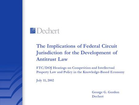 The Implications of Federal Circuit Jurisdiction for the Development of Antitrust Law FTC/DOJ Hearings on Competition and Intellectual Property Law and.