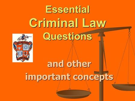 Essential Criminal Law Questions and other important concepts.