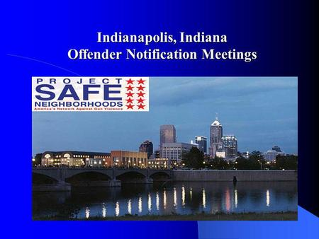 Indianapolis, Indiana Offender Notification Meetings.