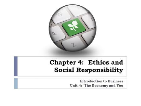 Chapter 4: Ethics and Social Responsibility