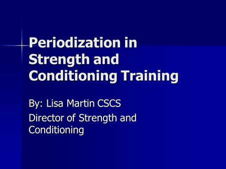Periodization in Strength and Conditioning Training