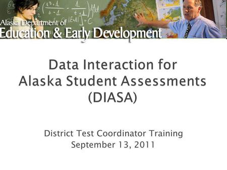 District Test Coordinator Training September 13, 2011.