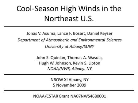 Cool-Season High Winds in the Northeast U.S. Jonas V. Asuma, Lance F. Bosart, Daniel Keyser Department of Atmospheric and Environmental Sciences University.