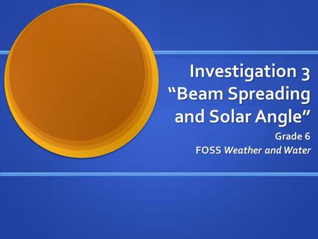 "Investigation 3 ""Beam Spreading and Solar Angle"""