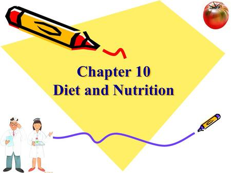 Chapter 10 Diet and Nutrition. Section 1 Introduction Section 2 Hospital Diets Section 3 Nutrition Assessment Section 4 Diet nursing Section 5 Special.