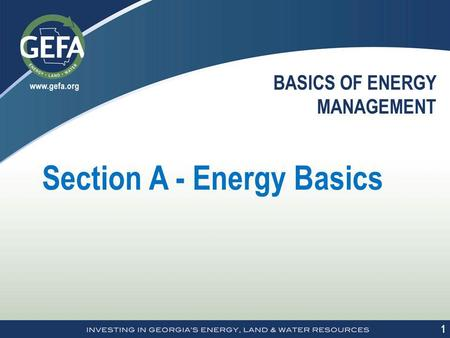 1 1 BASICS OF ENERGY MANAGEMENT Section A - Energy Basics.