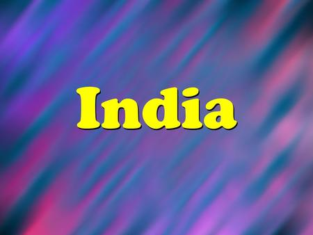 India. Map of India Indias Flag Country Quick Facts India Capital City: New Delhi (over 12 million) Population: 1.1 billion Main Languages: Hindi, English,