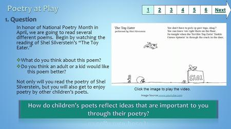 "In honor of National Poetry Month in April, we are going to read several different poems. Begin by watching the reading of Shel Silverstein's ""The Toy."