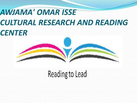 AWJAMA' OMAR ISSE CULTURAL RESEARCH AND READING CENTER