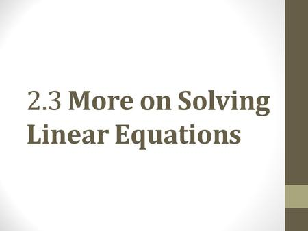 2.3 More on Solving Linear Equations