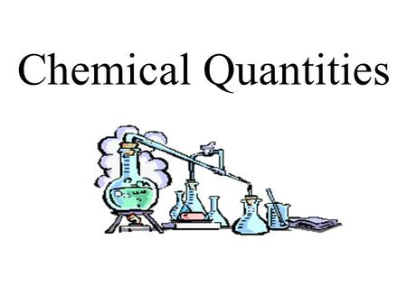 Chemical Quantities.  Calculate the mass of compounds.  Calculate the volume of a given mass of a gas from its density at a given temperature and pressure.