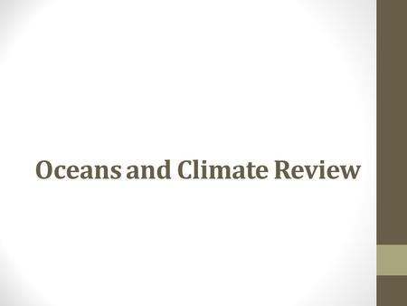 Oceans and Climate Review. Wavelength 1. The lowest point of a wave is the a. wavelength b. crest c. frequency d. trough.
