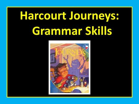 Harcourt Journeys: Grammar Skills