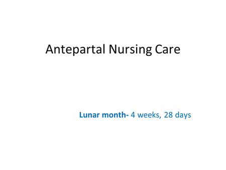 Antepartal Nursing <strong>Care</strong>