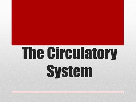 The Circulatory System. What is the circulatory system? The system of the body responsible for internal transport. Composed of the heart, blood vessels,