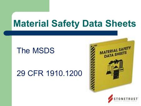 Material Safety Data Sheets The MSDS 29 CFR 1910.1200.