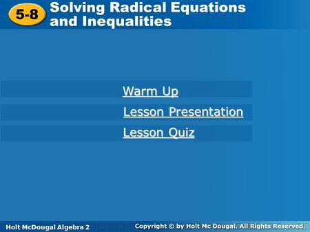 Solving Radical Equations and Inequalities 5-8