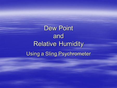 Dew Point and Relative Humidity